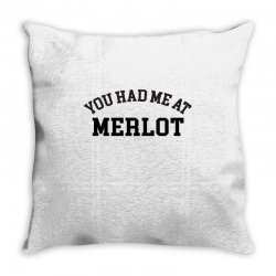 you had me at merlot Throw Pillow | Artistshot