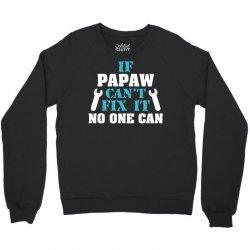 If Papaw Can't Fix It No One Can Crewneck Sweatshirt   Artistshot