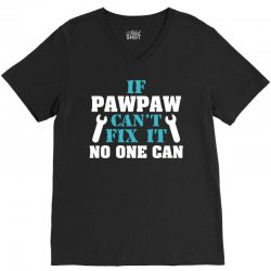 If Pawpaw Can't Fix It No One Can V-Neck Tee | Artistshot