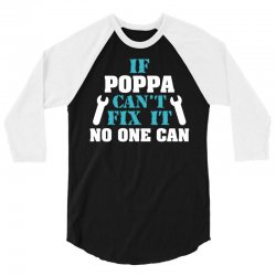 If Poppa Can't Fix It No One Can 3/4 Sleeve Shirt | Artistshot