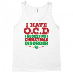 I Have OCD Obsessive Christmas Disorder Tank Top | Artistshot