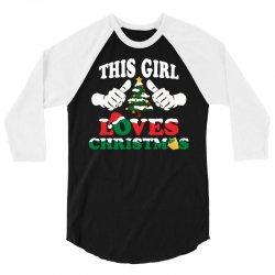 This Girl Loves Christmas 3/4 Sleeve Shirt   Artistshot