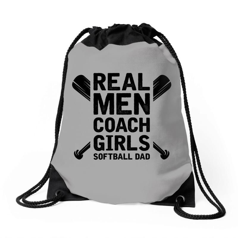 Real Men Coach S Softball Dad Drawstring Bags By Artistshot