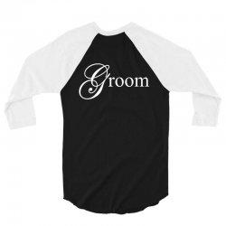Groom 3/4 Sleeve Shirt | Artistshot