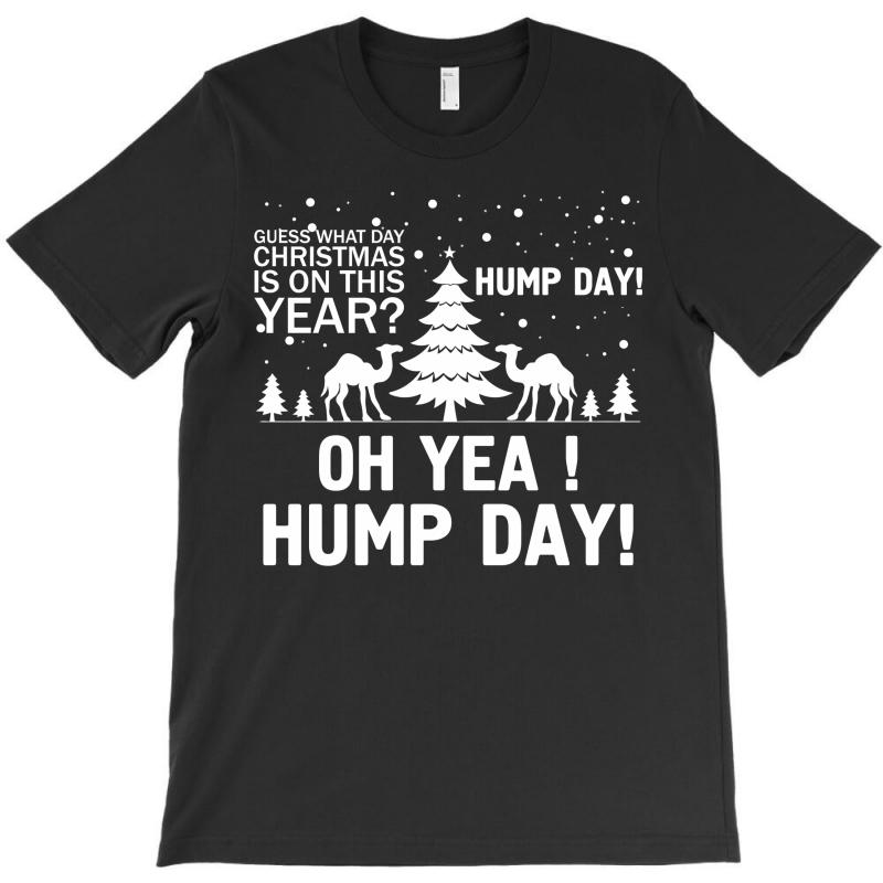 Guess What Day Christmas.... T-shirt   Artistshot