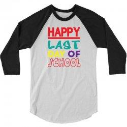 Happy Last Day of School 3/4 Sleeve Shirt | Artistshot