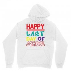 Happy Last Day of School Unisex Hoodie | Artistshot