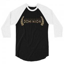 Dominion - Heaven Will Raise Hell On Earth 3/4 Sleeve Shirt | Artistshot