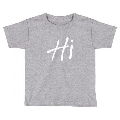 Hi Toddler T-shirt Designed By Tshiart