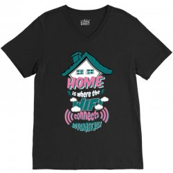Home Is Where The WIFI Connects Automatically V-Neck Tee | Artistshot