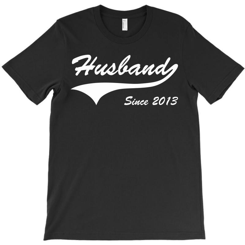 Husband Since 2013 T-shirt | Artistshot
