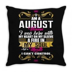 i am a august women Throw Pillow | Artistshot