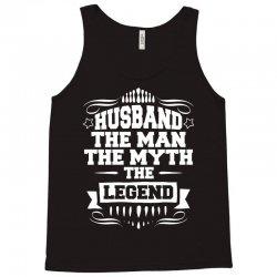 Husband The Man The Myth The Legend Tank Top | Artistshot