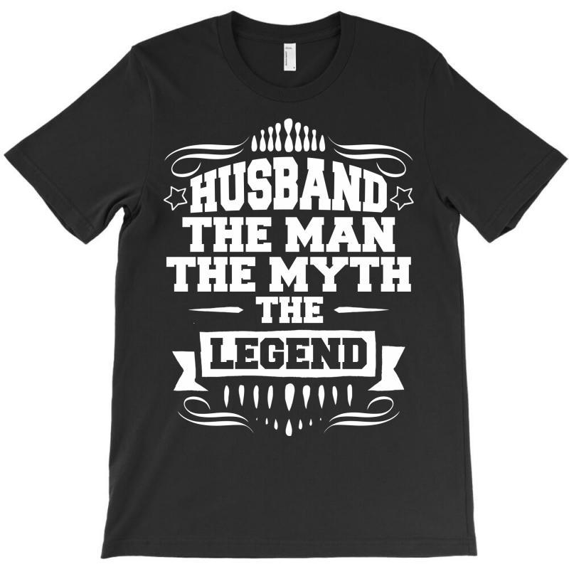 Husband The Man The Myth The Legend T-shirt | Artistshot