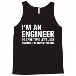 I Am An Engineer... Tank Top   Artistshot