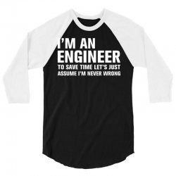 I Am An Engineer... 3/4 Sleeve Shirt   Artistshot