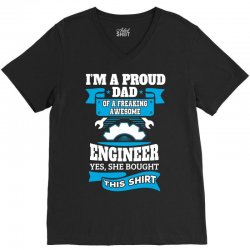 I'm a Proud Dad of a Freaking Awesome Engineer.... V-Neck Tee | Artistshot