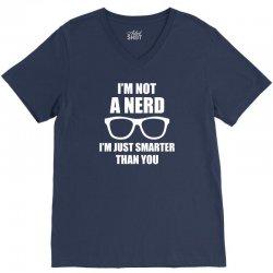 I'm Not A Nerd ... V-Neck Tee | Artistshot