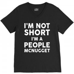 I Am Not Short I Am A People McNugget V-Neck Tee   Artistshot