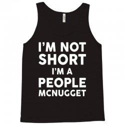 I Am Not Short I Am A People McNugget Tank Top   Artistshot