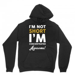 I Am Not Short I Am Concentrated Awesome Unisex Hoodie | Artistshot