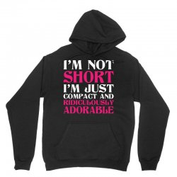 I Am Not Short I Am Just Compact Unisex Hoodie | Artistshot