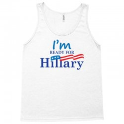 I'm Ready For Hillary Tank Top | Artistshot