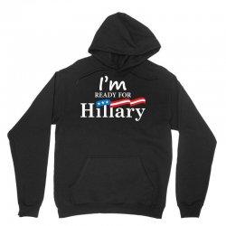 I'm Ready For Hillary Unisex Hoodie | Artistshot
