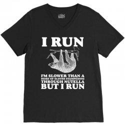 I RUN. I'm Slower Than A Herd Of Sloths Stampeding Through Nutella V-Neck Tee   Artistshot