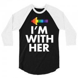 I Am With Her 3/4 Sleeve Shirt   Artistshot