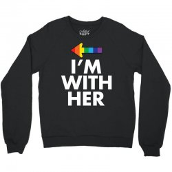 I Am With Her Crewneck Sweatshirt   Artistshot