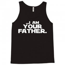 I Am Your Father Tank Top   Artistshot