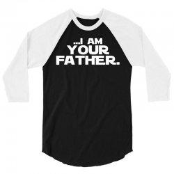 I Am Your Father 3/4 Sleeve Shirt   Artistshot