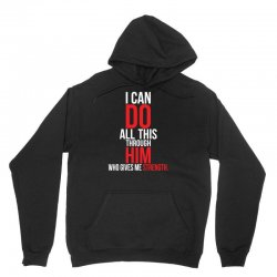 I Can Do All This Through Him Unisex Hoodie | Artistshot
