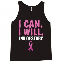 I can. I will. End of story Tank Top | Artistshot