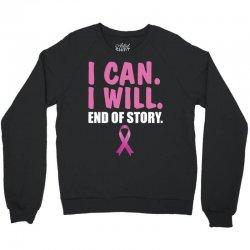 I can. I will. End of story Crewneck Sweatshirt | Artistshot