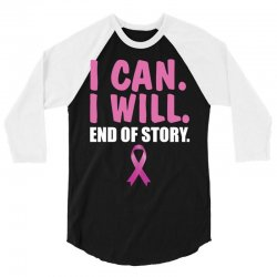 I can. I will. End of story 3/4 Sleeve Shirt | Artistshot