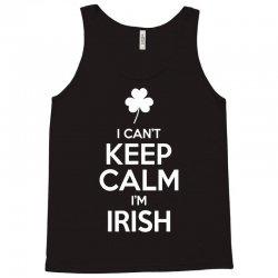 I Cant Keep Calm I Am Getting Irish Tank Top | Artistshot