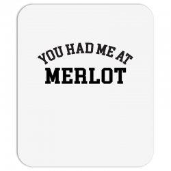 you had me at merlot Mousepad | Artistshot