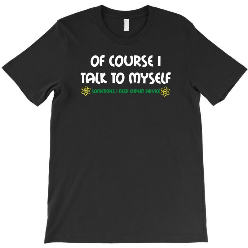 Geek Expert Advice   Science   Physics   Nerd T Shirt T-shirt | Artistshot