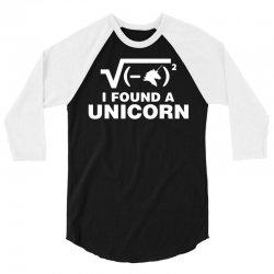 I Found a Unicorn 3/4 Sleeve Shirt | Artistshot