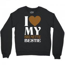 I Love My Blonde Bestie - I Love My Brunette Best Crewneck Sweatshirt   Artistshot
