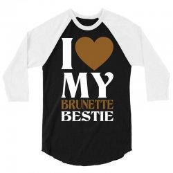I Love My Blonde Bestie - I Love My Brunette Best 3/4 Sleeve Shirt   Artistshot