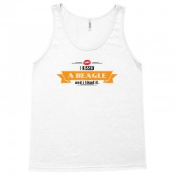 I Kissed A Dog And I Liked It Tank Top   Artistshot