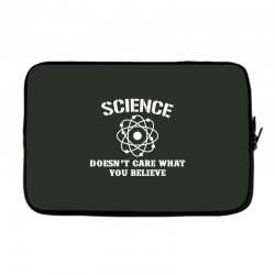 Science Doesn't Care What You Believe Laptop sleeve | Artistshot
