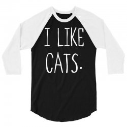 I Like Cats 3/4 Sleeve Shirt | Artistshot