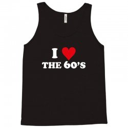 I Love 60's Tank Top   Artistshot