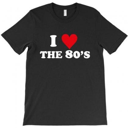 I Love 80's T-shirt Designed By Tshiart