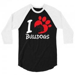 I Love Bulldogs 3/4 Sleeve Shirt   Artistshot