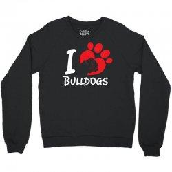 I Love Bulldogs Crewneck Sweatshirt   Artistshot